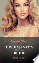 His Majesty S Temporary Bride Mills Boon Modern The Princess Seductions Book 1