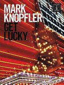 Mark Knopfler   Get Lucky