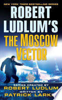 Robert Ludlum s The Moscow Vector