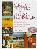 The Acrylic Painter s Book of Styles   Techniques