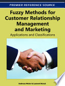 Fuzzy Methods for Customer Relationship Management and Marketing  Applications and Classifications