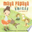 Maya Papaya And Her Amigos Play Dress Up