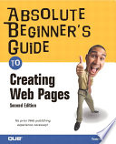 Absolute Beginner s Guide to Creating Web Pages