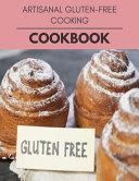 Artisanal Gluten Free Cooking Cookbook
