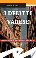 I delitti di Varese  La prima indagine del magistrato Elena Macchi