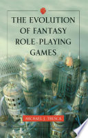 The Evolution of Fantasy Role Playing Games