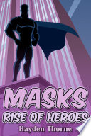 Masks: Rise of Heroes Eric Seems To Be Right In The