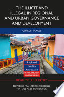 The Illicit and Illegal in Regional and Urban Governance and Development