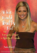 What Would Buffy Do And Mythological Ideas Of Television S Hit Series Buffy