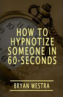How to Hypnotize Someone In 60 Seconds