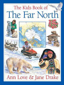 The Kids Book of the Far North Pole And Its Many Inhabitants Human Plant