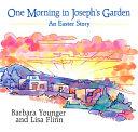 One Morning in Joseph s Garden