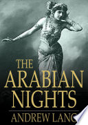 The Arabian Nights : the persian, arabian and indian folk tales...
