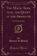 The Magic Skin  And  the Quest of the Absolute