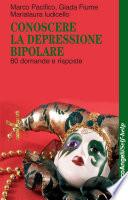 Conoscere la depressione bipolare  80 domande e risposte