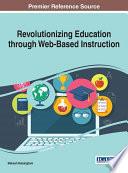 Revolutionizing Education through Web-Based Instruction