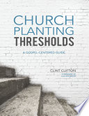 Church Planting Thresholds  A Gospel   Centered Guide
