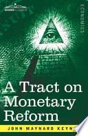 A Tract on Monetary Reform Book PDF