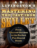 AD Livingston's Mastering the Cast-Iron Skillet