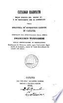 Catalogo ragionato delle edizioni del secolo xv  e de manoscritti che si conservano nella Biblioteca de  Benedettini casinesi in Catania