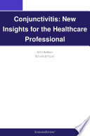 Conjunctivitis New Insights For The Healthcare Professional 2012 Edition