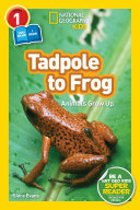 National Geographic Readers  Tadpole to Frog  L1 Co reader