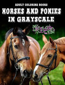 Adult Coloring Books  Horses and Ponies in Grayscale