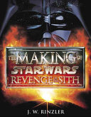 The Making Of Star Wars, Revenge Of The Sith : wars film provides photographs from the lucasfilm archives,...