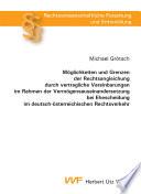 M  glichkeiten und Grenzen der Rechtsangleichung durch vertragliche Vereinbarungen im Rahmen der Verm  gensauseinandersetzung bei Ehescheidung im deutsch   sterreichischen Rechtsverkehr