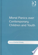 Moral Panics Over Contemporary Children and Youth Research Examining The Cultural Construction