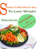 Simplest Yet Most Effective Ways To Lose Weight Without Exercise