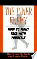 Ebook The Inner Enemy Epub George Robert Bach,Laura Torbet Apps Read Mobile