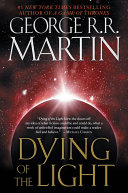 Dying Of The Light : author george r. r. martin...