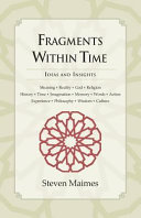 Fragments Within Time