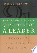 Twenty One Indispensable Qualities Of A Leader