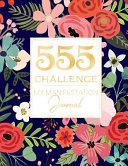 555 Challenge My Manifestation Journal