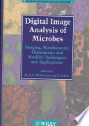 Digital Image Analysis Of Microbes : fluorescence, and imaging devices in biomedical laboratories, this...