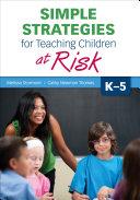 Simple Strategies For Teaching Children At Risk K 5 book