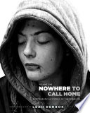 Nowhere to Call Home The Homeless They Tell A Story Homelessness Is