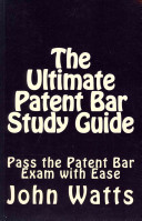The Ultimate Patent Bar Study Guide