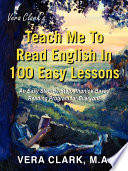 Vera Clark s Teach Me to Read English in 100 Easy Lessons