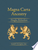Magna Carta Ancestry  A Study in Colonial and Medieval Families  2nd Edition  2011