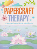 Papercraft Therapy : through the creation of a...