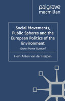 Social Movements, Public Spheres And The European Politics Of The Environment : the problem definitions and solution strategies...
