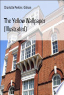 The Yellow Wallpaper  Illustrated
