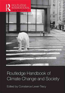 Routledge Handbook Of Climate Change And Society : spanning specialisms including agro-forestry, economics, environmentalism, ethics,...
