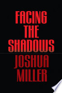 Facing The Shadows : a normal life. but when the deaths of...