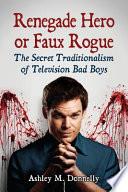 Renegade Hero Or Faux Rogue book