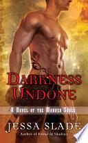 Darkness Undone