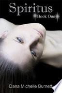 Spiritus  a Paranormal Romance  Spiritus Series  Book  1